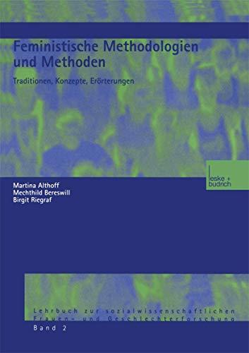 9783810028310: Feministische Methodologien und Methoden: Traditionen, Konzepte, Erörterungen (Lehrbuch zur sozialwissenschaftlichen Frauen- und Geschlechterforschung)