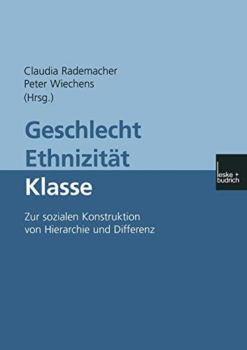 9783810028884: Geschlecht - Ethnizität - Klasse: Zur sozialen Konstruktion von Hierarchie und Differenz