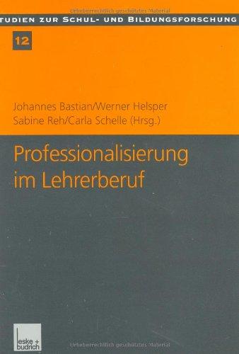 Professionalisierung im Lehrerberuf Von der Kritik der: Johannes Bastian Werner