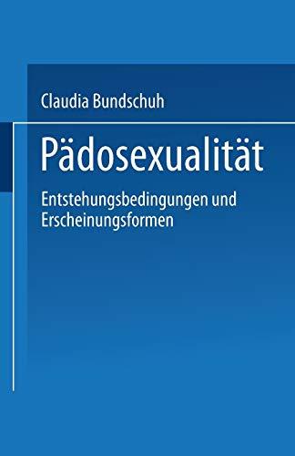 9783810029300: Pädosexualität: Entstehungsbedingungen und Erscheinungsformen