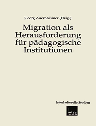 9783810029416: Migration als Herausforderung für pädagogische Institutionen (Interkulturelle Studien) (German Edition)