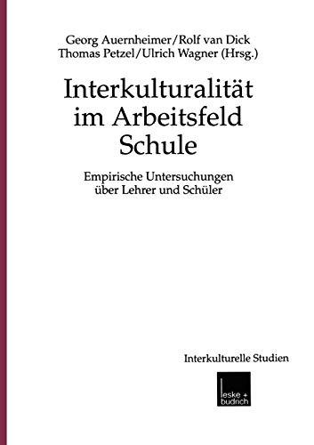9783810029515: Interkulturalität im Arbeitsfeld Schule: Empirische Untersuchungen über Lehrer und Schüler (Interkulturelle Studien)