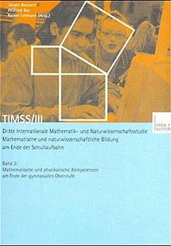 9783810029775: TIMSS/III: Dritte Internationale Mathematik- und Naturwissenschaftsstudie - Mathematische und naturwissenschaftliche Bildung am Ende der ... Kompetenzen am Ende der gymnasialen Oberstufe