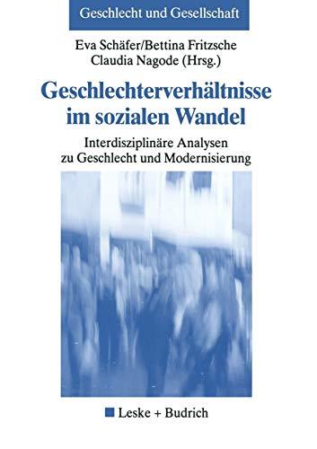 9783810030108: Geschlechterverhältnisse im sozialen Wandel: Interdisziplinäre Analysen zu Geschlecht und Modernisierung (Geschlecht und Gesellschaft) (German Edition)