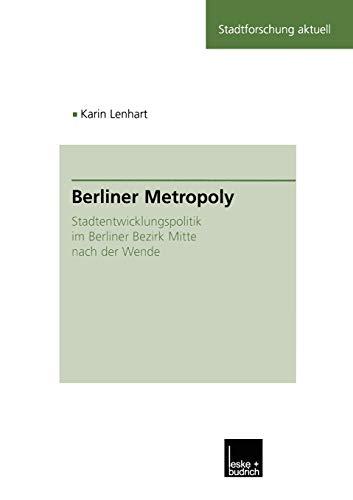 9783810030269: Berliner Metropoly: Stadtentwicklungspolitik im Berliner Bezirk Mitte nach der Wende (Stadtforschung aktuell)