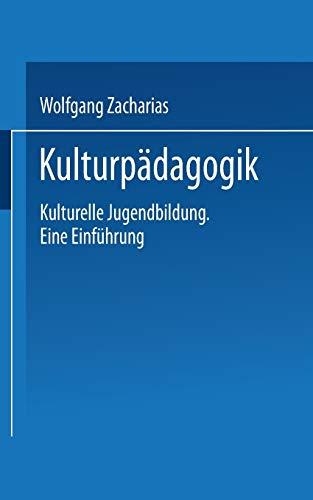 9783810030719: Kulturpädagogik: Kulturelle Jugendbildung Eine Einführung