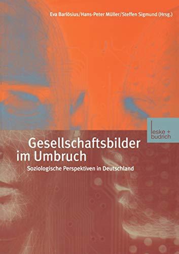 Gesellschaftsbilder im Umbruch Soziologische Perspektiven in Deutschland German Edition