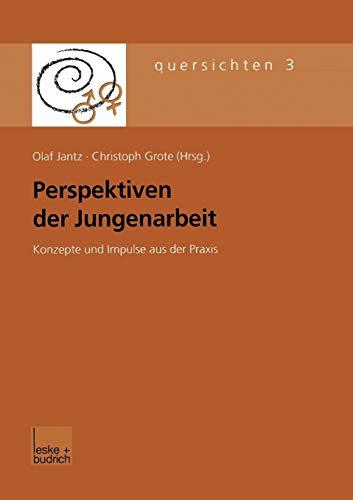 9783810030955: Perspektiven der Jungenarbeit: Konzepte und Impulse aus der Praxis (Quersichten) (German Edition)