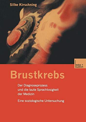 9783810031006: Brustkrebs: Der Diagnoseprozess und die laute Sprachlosigkeit der Medizin Eine soziologische Untersuchung