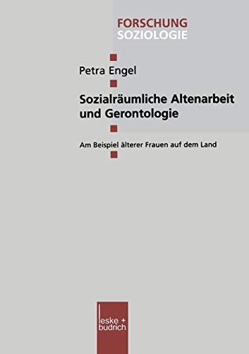 9783810031471: Sozialräumliche Altenarbeit und Gerontologie: Am Beispiel älterer Frauen auf dem Land (Forschung Soziologie) (German Edition)