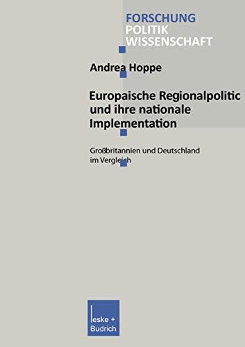 9783810032386: Europäische Regionalpolitik und ihre nationale Implementation: Großbritannien und Deutschland im Vergleich (Forschung Politik)