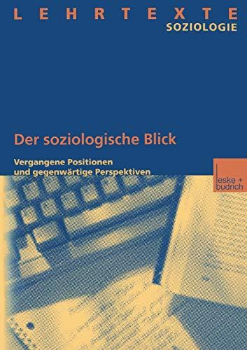 9783810032812: Der Soziologische Blick: Vergangene Positionen Und Gegenwartige Perspektiven