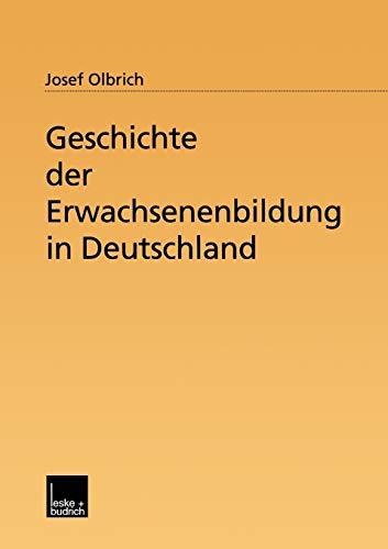 9783810033499: Geschichte der Erwachsenenbildung in Deutschland