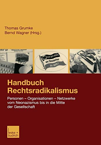 9783810033994: Handbuch Rechtsradikalismus: Personen ― Organisationen ― Netzwerke vom Neonazismus bis in die Mitte der Gesellschaft (German Edition)
