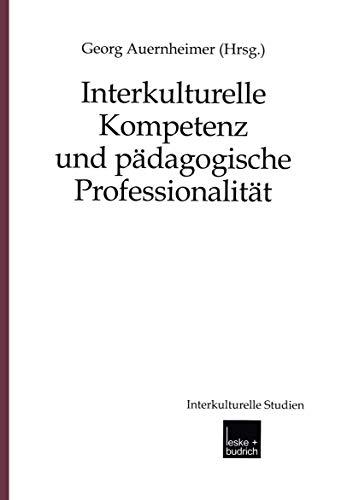 9783810034410: Interkulturelle Kompetenz und p�dagogische Professionalit�t (Interkulturelle Studien)