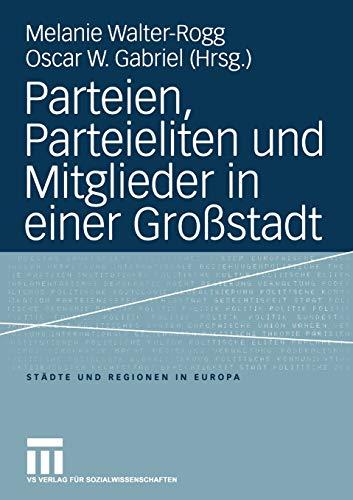 9783810035233: Parteien, Parteieliten und Mitglieder in einer Gro�stadt (St�dte & Regionen in Europa)