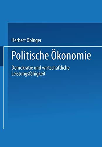 Politische Ökonomie: Demokratie Und Wirtschaftliche Leistungsfähigkeit: Hrsg. V. Herbert