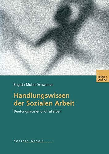 9783810035516: Handlungswissen Der Sozialen Arbeit: Deutungsmuster Und Fallarbeit