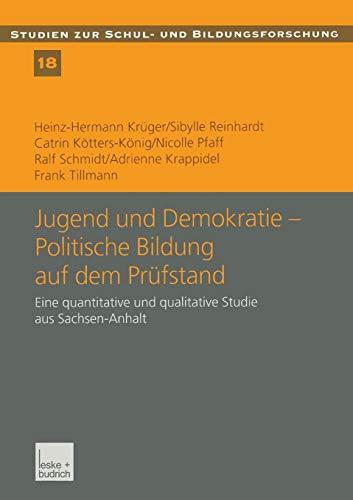 9783810035745: Jugend und Demokratie ― Politische Bildung auf dem Prüfstand: Eine quantitative und qualitative Studie aus Sachsen-Anhalt (Studien zur Schul- und Bildungsforschung) (German Edition)