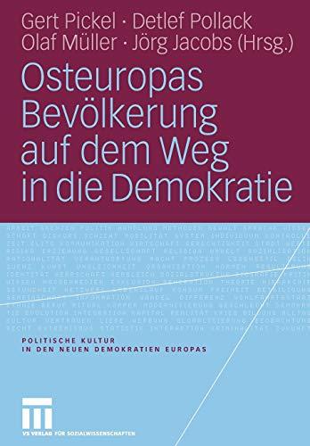 Osteuropas Bevölkerung auf dem Weg in die Demokratie: Gert Pickel