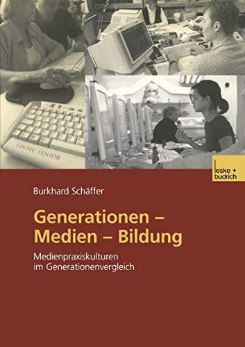 9783810036452: Generationen — Medien — Bildung: Medienpraxiskulturen im Generationenvergleich