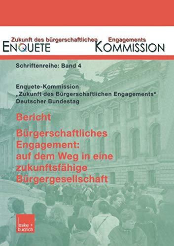 9783810036605: Bericht. Bürgerschaftliches Engagement: auf dem Weg in eine zukunftsfähige Bürgergesellschaft (Zukunft des Bürgerschaftlichen Engagements (Enquete-Kommission)) (German Edition)
