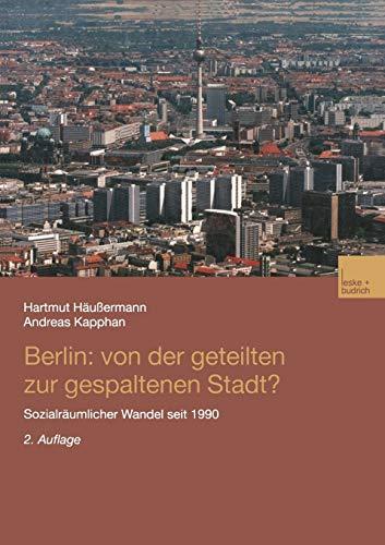 9783810036766: Berlin: Von Der Geteilten Zur Gespaltenen Stadt?: Sozialraumlicher Wandel Seit 1990