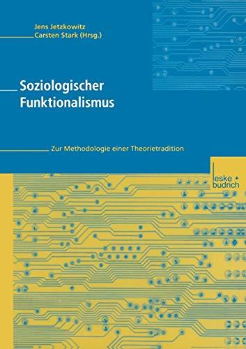 Soziologischer Funktionalismus: Zur Methodologie Einer Theorietradition