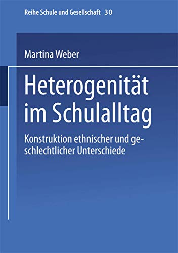 9783810037725: Heterogenität im Schulalltag: Konstruktion ethnischer und geschlechtlicher Unterschiede (Schule und Gesellschaft) (German Edition)