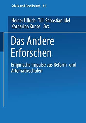9783810038449: Das Andere Erforschen: Empirische Impulse aus Reform- und Alternativschulen (Schule und Gesellschaft)