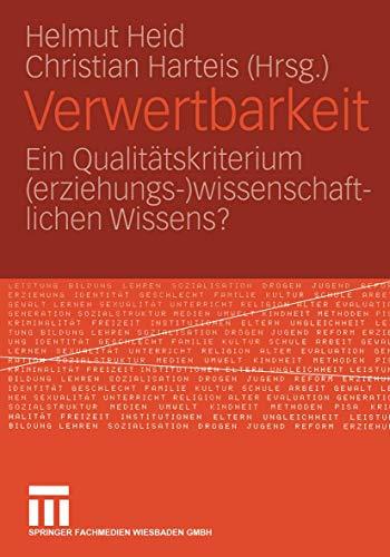 9783810038487: Verwertbarkeit: Ein Qualitätskriterium (erziehungs-) wissenschaftlichen Wissens?