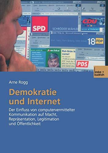 9783810038845: Demokratie und Internet: Der Einfluss von computervermittelter Kommunikation auf Macht, Repräsentation, Legitimation und Öffentlichkeit