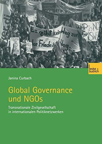 9783810039217: Global Governance und NGOs: Transnationale Zivilgesellschaft in internationalen Politiknetzwerken (German Edition)