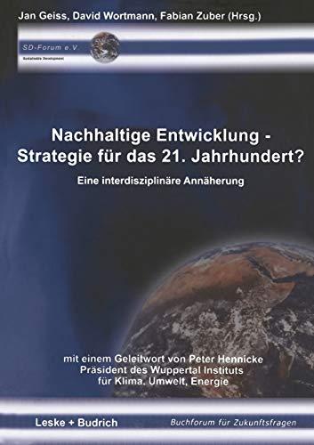 Nachhaltige Entwicklung Strategie Fur Das 21. Jahrhundert?: Eine Interdisziplinare Annaherung