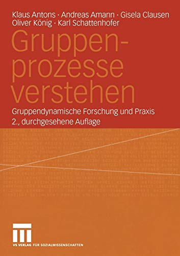9783810039804: Gruppenprozesse verstehen: Gruppendynamische Forschung und Praxis