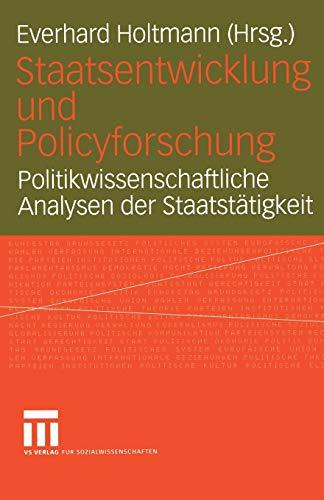 9783810040343: Staatsentwicklung Und Policyforschung (Schriften der Sektion Regierungssystem und Regieren in der Bundesrepublik Deutschland der Deutschen Vereinigung f�r Politsche Wissenschaft)