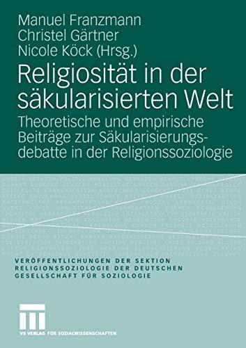 9783810040398: Religiosität in der säkularisierten Welt (Ver Ffentlichungen Der Sektion Religionssoziologie Der Deuts)