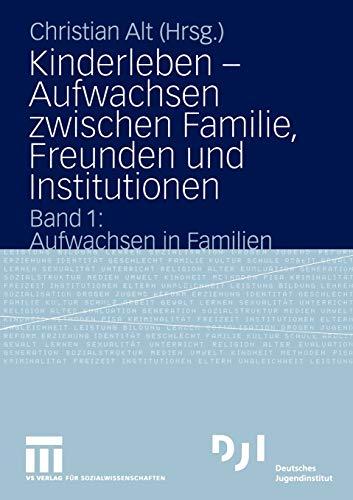 9783810040978: Kinderleben - Aufwachsen zwischen Familie, Freunden und Institutionen: Band 1: Aufwachsen in Familien (DJI Kinder)