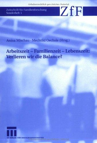 9783810041678: Arbeitszeit - Familienzeit - Lebenszeit: Verlieren wir die Balance? (Zeitschrift für Familienforschung - Sonderheft) (German Edition)