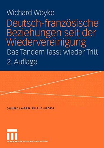 9783810041746: Deutsch-französische Beziehungen seit der Wiedervereinigung: Das Tandem fasst wieder Tritt (Grundlagen für Europa) (German Edition)