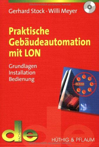 9783810101426: Praktische Gebäudeautomation mit LON: Grundlagen, Installation, Bedienung