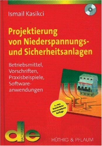 9783810101617: Projektierung von Niederspannungs- und Sicherheitsanlagen: Betriebsmittel, Vorschriften, Praxisbeispiele, Softwareanwendung