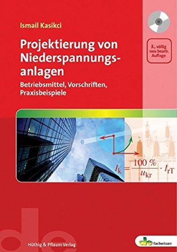 9783810102744: Projektierung von Niederspannungsanlagen: Betriebsmittel, Vorschriften, Praxisbeispiele