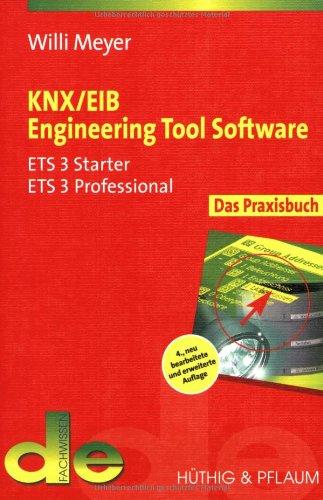 9783810102805: KNX / EIB Engineering Tool Software: Das Praxisbuch für ETS 3 Starter, ETS 3 Professional