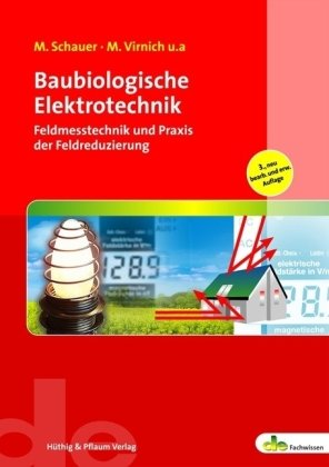 9783810102942: Baubiologische Elektrotechnik: Grundlagen, Feldmesstechnik und Praxis der Feldreduzierung