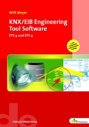 9783810102980: KNX/EIB Engineering Tool Software: ETS 3 und ETS 4. Das Praxisbuch
