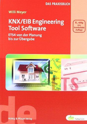 9783810103208: KNX/EIB Engineering Tool Software: ETS4 - Von der Planung bis zur Übergabe