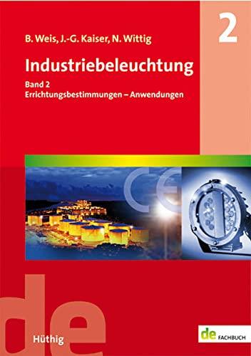 Industriebeleuchtung 02 : Errichtungsbestimmungen - Anwendungen: Bruno Weis