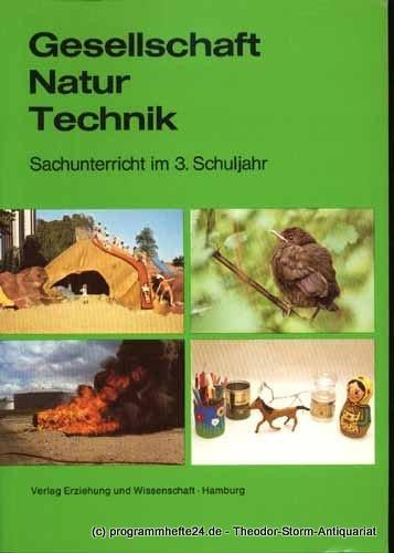 Gesellschaft - Natur - Technik - Sachunterricht im 3. Schuljahr. - Walkstein, Jürgen [Hrsg.]