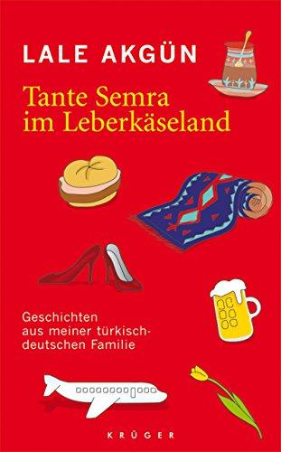 9783810501196: Tante Semra im Leberkaseland: Geschichten aus meiner turkisch-deutschen Familie